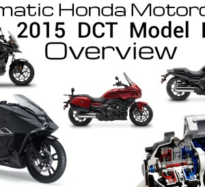 Review : 2015 Honda DCT Automatic Motorcycles Model Lineup Review - CTX700 / CTX700N / NC700X / NM4 / DN-01 / VFR1200