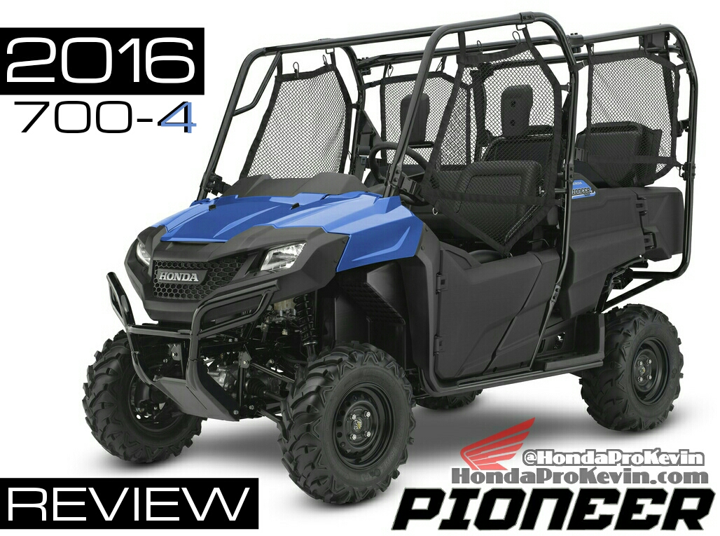 2016 Honda Pioneer 700 4 Review Of Specs Development Features More Pro Kevin