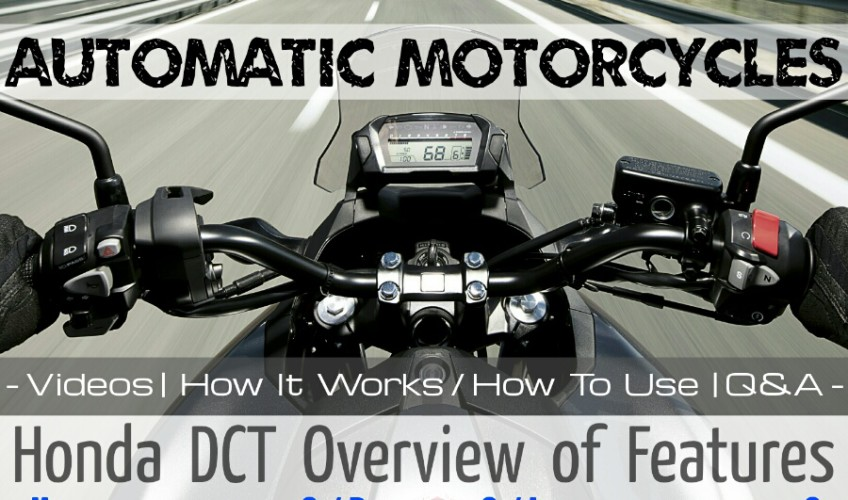 Honda Dct Automatic Motorcycle Review On How To Ride More Honda