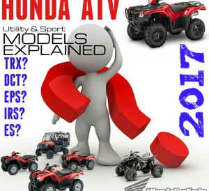 2017 Honda ATV Model Lineup Review / Specs - Model ID Expalined DCT EPS IRS ESP ES | TRX680FA / TRX500FA7 / TRX500FA6 / TRX500FA5 / TRX500FM6 / TRX500FE2 / TRX500FM1 / TRX420FA6 / TRX420FA5 / TRX420FA2 / TRX420FE1 / TRX420FM1 / TRX420TM1 / TRX250TM / TRX250TE / TRX250X / TRX90X