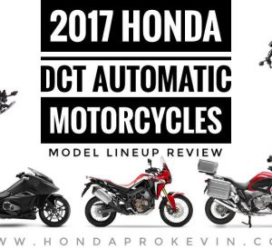 2017 Honda DCT Automatic Motorcycles / Models Lineup Review of Specs & Features + More! Dual Clutch Transmission Automatic Bikes!