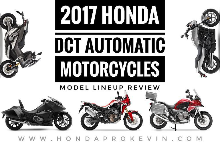 2017 honda dct automatic motorcycles - model lineup review (usa