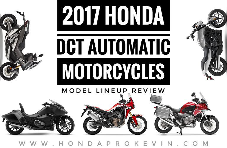 2017 Honda DCT Automatic Motorcycles - Model Lineup Review ...