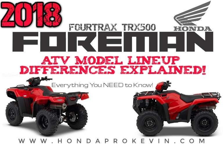 2018 Honda Foreman 500 ATV Model Differences Explained + Comparison