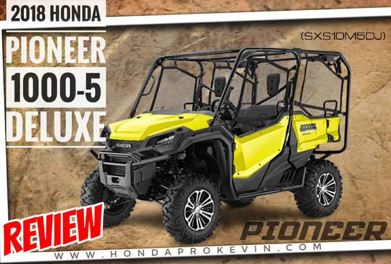 2018 Honda Pioneer 1000-5 Deluxe Review of Specs & Changes - Price, Colors, Accessories | 1000cc Side by Side ATV / UTV / SxS 5-seater