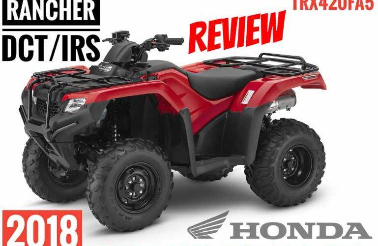 2018 honda rancher 420 dct irs atv review specs trx420fa5 4x4 rh hondaprokevin com 2013 Honda Rancher 420 4x4 Honda Rancher 420 Forum