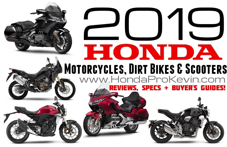 2019 Honda Motorcycles | Reviews / Specs: 2019 CBR Sport Bikes, Touring, Sport Touring, CRF Dual Sport & Off-Road Dirt Bikes, Cruiser, Bobber, DCT Automatic Motorcycles, Scooters + More including 2019 Motorcycle Model Lineup Comparisons, Buyer's Guides, Beginner Bike Help & Tips + More!