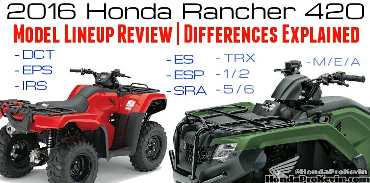 2016 Honda Rancher 420 Review - ATV Model Lineup / TRX420FA6 / TXR420FA5 / TRX420FA1 / TRX420FA2 / TRX420FM1 / TRX420FM2 / TRX420FE1 / TRX420TM1 / TXR420TE1