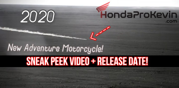 New 2020 Honda Adventure Motorcycle Announcement Release Date + Video Sneak Peek! | 2020 Honda Africa Twin, CRF450 Rally / CRF450L True Adventure