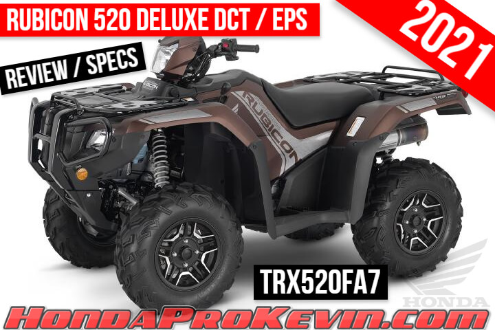 2021 Honda Rubicon 520 Deluxe DCT + EPS ATV Review / Specs | TRX520FA7 FourTrax Automatic