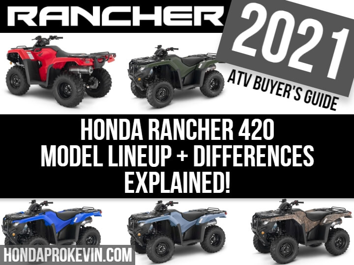 2021 Honda Rancher 420 ATV Model Lineup Differences Explained / Review / Specs on all FourTrax Four-Wheeler TRX420 Models