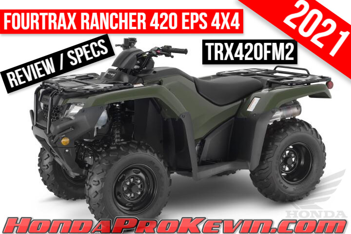 2021 Honda Rancher 420 EPS 4x4 ATV Review / Specs | Power Steering TRX420FM2 FourTrax Manual Shift / Foot Shift Transmission Four Wheeler