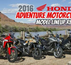2016 Honda Adventure Motorcycle Models Review / Comparison - Model Lineup Africa Twin CRF1000L, VFR1200X, NC700X, CB500X, DCT Automatic
