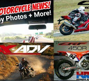 2017 Motorcycle News / Video Review | 2017 CBR1000RR Release Date / Spy Photos & Specs, X-ADV SGT Scooter, Roczen CRF450R Race Bike / Honda Racing Corporation (HRC)
