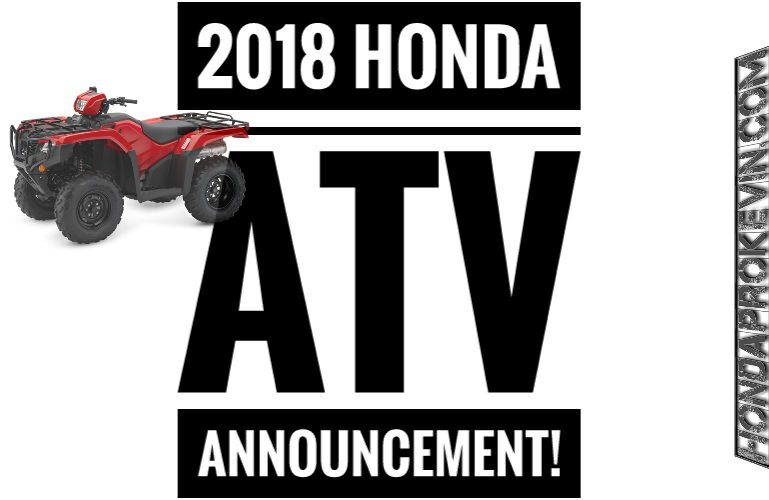 New 2018 Honda ATV Models / Lineup Announcement Review | Four Wheeler Release Dates, Colors, Prices