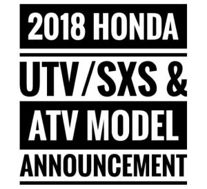 New 2018 Honda Side by Side UTV / ATV Model Lineup Announcement | SxS Release Dates