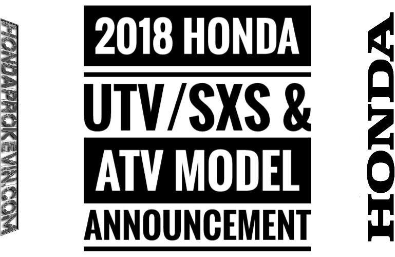 New 2018 Honda Side by Side UTV / ATV Model Lineup Announcement | SxS Release Dates