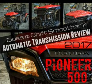 2017 Honda Pioneer 500 Review - Automatic Transmission Video - Side by Side ATV / UTV / SxS / Utility Vehicle - SXS500M2