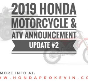 NEW 2019 Honda Motorcycles & ATV Model Lineup Announcement / Uodate #2 (Official) | 2019 CRF Dirt Bikes, Trail Bikes, Four-Wheelers, Quads and more...