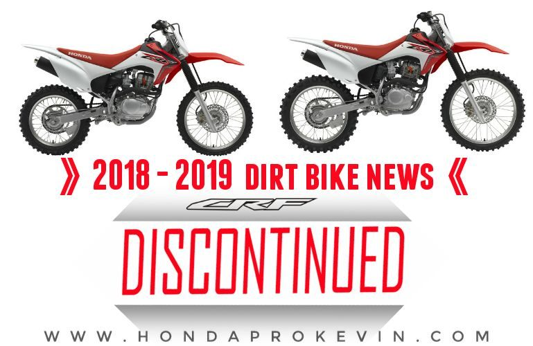 New 2018 / 2019 Honda Motorcycles Discontinued! CRF Dirt Bike Models included: CRF150F & CRF230F