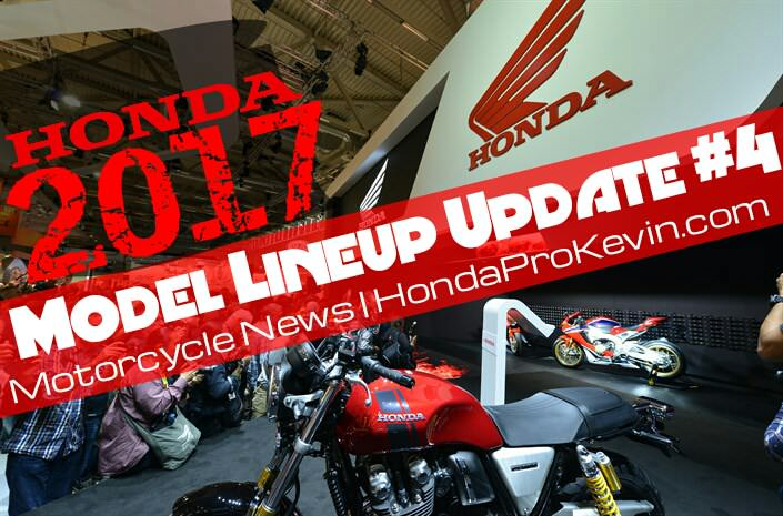 New 2017 Honda Motorcycles | Model Lineup Announcement / Release Update #4